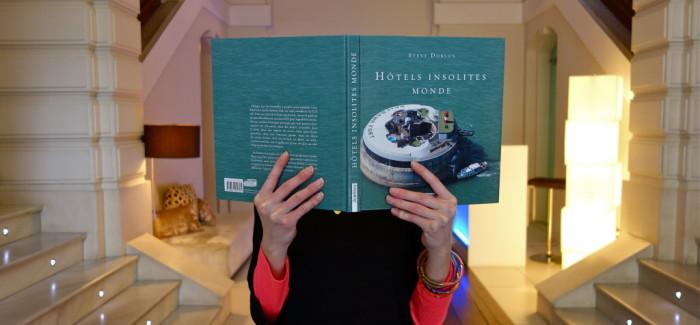 On a lu pour vous «Hôtels insolites monde»